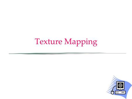 Texture Mapping. Typical application: mapping images on geometry 3D geometry (quads mesh) + RGB texture 2D (color-map) =