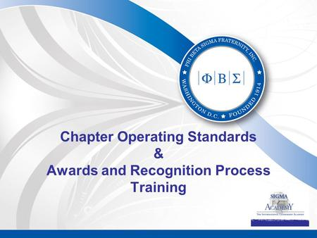 Chapter Operating Standards & Awards and Recognition Process Training.