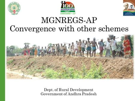 MGNREGS-AP Convergence with other schemes Dept. of Rural Development Government of Andhra Pradesh.