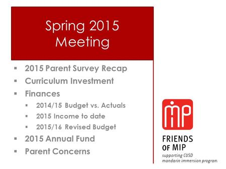  2015 Parent Survey Recap  Curriculum Investment  Finances  2014/15 Budget vs. Actuals  2015 Income to date  2015/16 Revised Budget  2015 Annual.