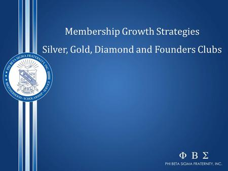 Membership Growth Strategies Silver, Gold, Diamond and Founders Clubs.