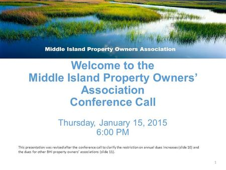 Welcome to the Middle Island Property Owners' Association Conference Call Thursday, January 15, 2015 6:00 PM 1 This presentation was revised after the.