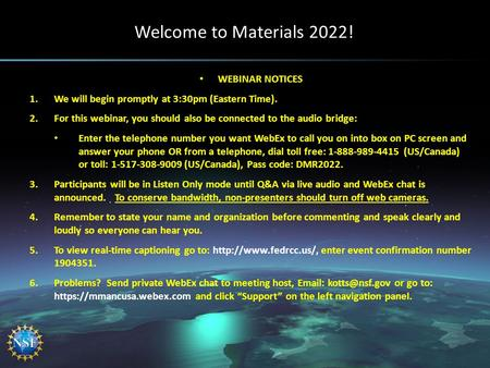 Welcome to Materials 2022! WEBINAR NOTICES 1.We will begin promptly at 3:30pm (Eastern Time). 2.For this webinar, you should also be connected to the audio.
