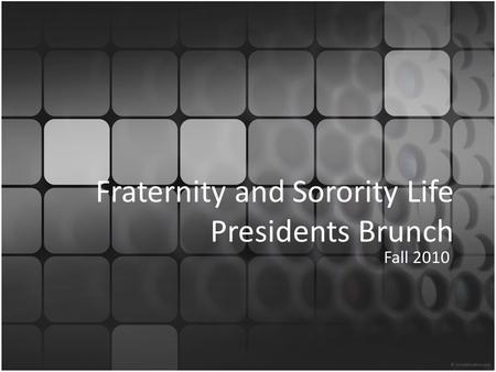 Fraternity and Sorority Life Presidents Brunch Fall 2010.