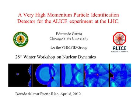 A Very High Momentum Particle Identification Detector for the ALICE experiment at the LHC. Dorado del mar Puerto Rico, April 8, 2012 Edmundo García Chicago.