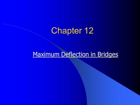 Chapter 12 Maximum Deflection in Bridges. The elastic deflections of girders due to L.L. (without dynamic effect) shouldn't exceed:- Category Max allowable.