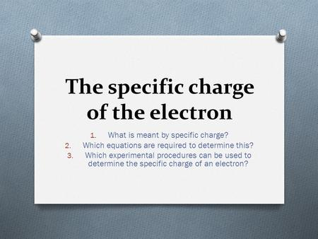 The specific charge of the electron