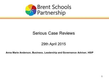 Serious Case Reviews 29th April 2015