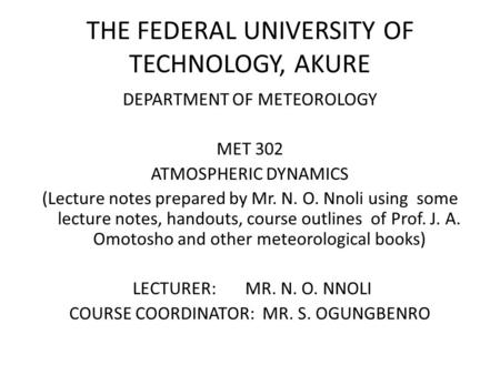 THE FEDERAL UNIVERSITY <strong>OF</strong> TECHNOLOGY, AKURE