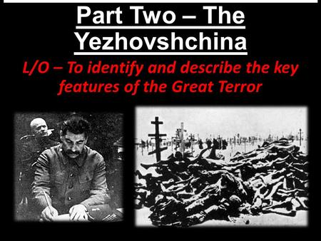 What was the Great Terror? Part Two – The Yezhovshchina