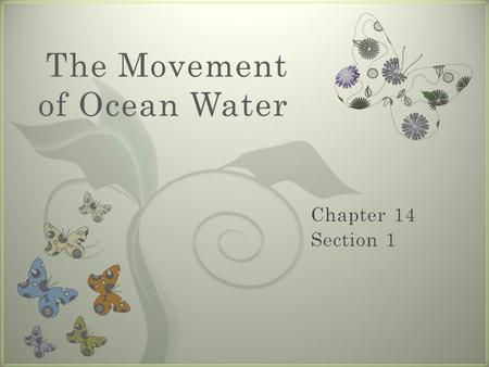 7 The Movement of Ocean Water. Bellringer Currents.