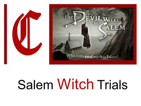 Salem Witch Trials.  Controversy brewed when the real Rev. Parris became the 1 st ordained minister of Salem Village in 1689. He was disliked by some.