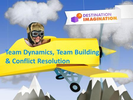 Team Dynamics, Team Building & Conflict Resolution.