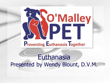 Humongous Insurance Euthanasia Presented by Wendy Blount, D.V.M.