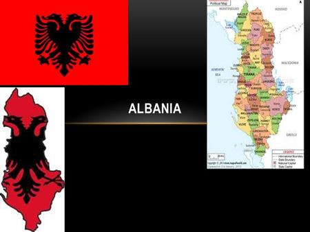 ALBANIA. ECONOMY AND EXPORT AND IMPORT PARTNERS Albanians have a GDP Per Capita of $8,000 The GDP is $12.39 billion The inflation rate is 2% Their budget.