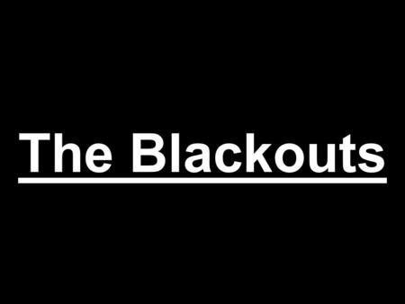 The Blackouts. When did The Blackout begin? Britain was blacked out on 1st September 1939, two days before the outbreak of war.