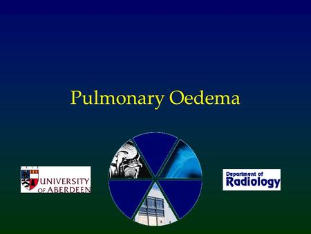 Pulmonary Oedema. What is Pulmonary Oedema? Abnormal accumulation of fluid within the lung tissue –The excess fluid may collect in different parts of.