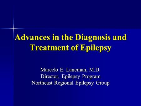 Advances in the Diagnosis and Treatment of Epilepsy