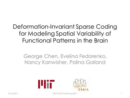 Deformation-Invariant Sparse Coding for Modeling Spatial Variability of Functional Patterns in the Brain George Chen, Evelina Fedorenko, Nancy Kanwisher,
