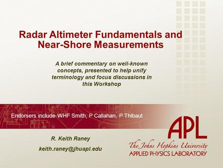 Radar Altimeter Fundamentals and Near-Shore Measurements A brief commentary on well-known concepts, presented to help unify terminology and focus discussions.