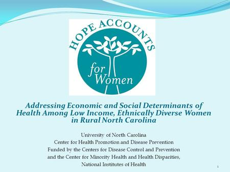 Addressing Economic and Social Determinants of Health Among Low Income, Ethnically Diverse Women in Rural North Carolina University of North Carolina Center.