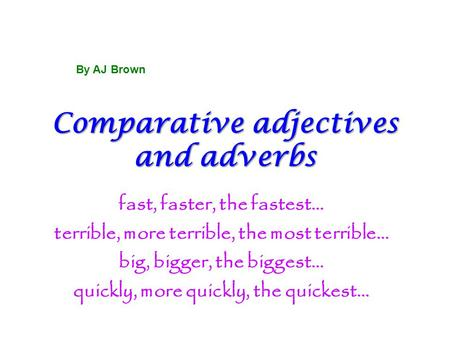 Comparative adjectives and adverbs