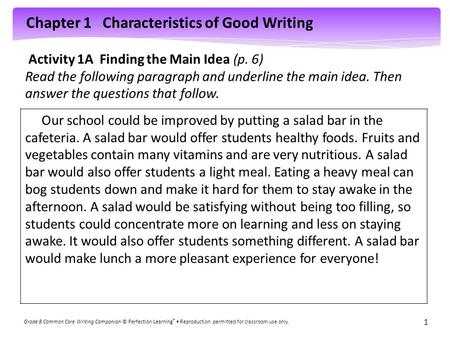 Chapter 1 Characteristics of Good Writing Grade 8 Common Core Writing Companion © Perfection Learning ® Reproduction permitted for classroom use only.