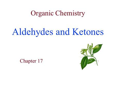 Organic Chemistry Aldehydes and Ketones Chapter 17.