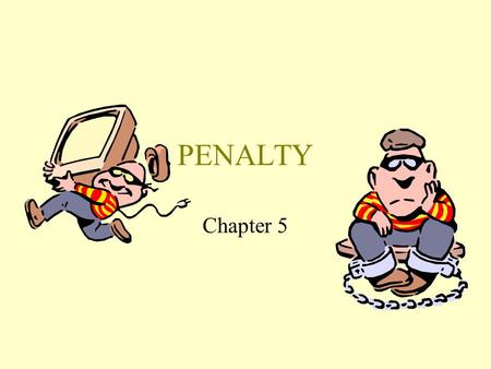 PENALTY Chapter 5. PENALTY CONTINGENCY The immediate, response-contingent REMOVAL of a REINFORCER resulting in a decreased frequency of that response.