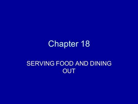 SERVING FOOD AND DINING OUT