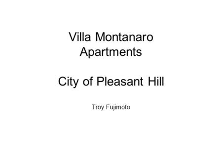 Villa Montanaro Apartments City of Pleasant Hill Troy Fujimoto.