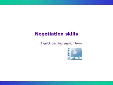 Negotiation skills A quick training session from.