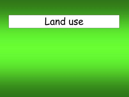Land use. Lesson Objectives: - Recap land use in a city - Examine issues of urbanisation.