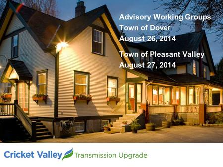 Advisory Working Groups Town of Dover August 26, 2014 Town of Pleasant Valley August 27, 2014.