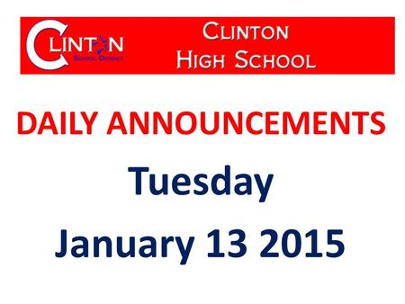 DAILY ANNOUNCEMENTS Tuesday January 13 2015. WE OWN OUR DATA Updated 01-05-15 Student Population: 590 Students with Perfect Attendance: 79 Students.
