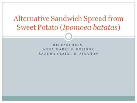 Alternative Sandwich Spread from Sweet Potato (Ipomoea batatas)