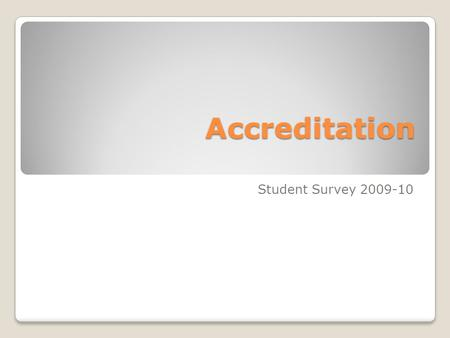 Accreditation Student Survey 2009-10. Overview Of the 455 Student Survey Respondents: Overall the results were more positive than negative when an opinion.