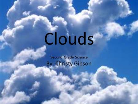 Clouds Second Grade Science
