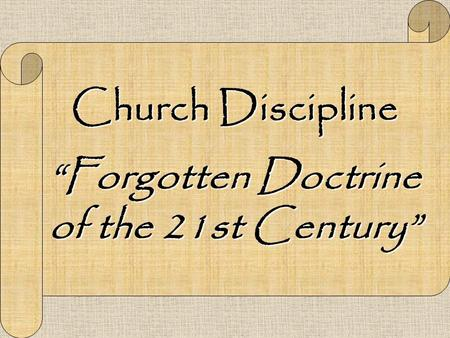 "Church Discipline ""Forgotten Doctrine of the 21st Century"""