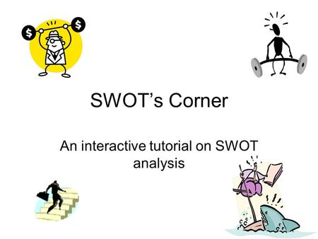 An interactive tutorial on SWOT analysis