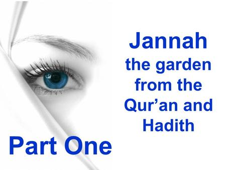 Jannah the garden from the Qur'an and Hadith Part One.