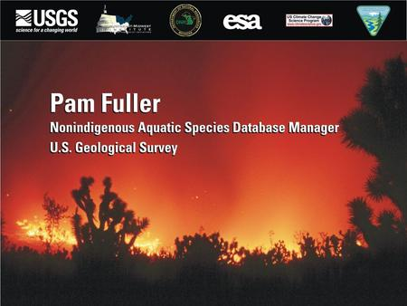 Climate Change: Challenge of Invasive Species Pam Fuller Florida Integrated Science Center U.S. Department of the Interior U.S. Geological Survey.
