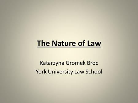 Katarzyna Gromek Broc York University Law School