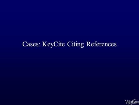 Cases: KeyCite Citing References. KeyCite Citing References result lists other cases and legal materials that cite your case. They include Cases Federal.