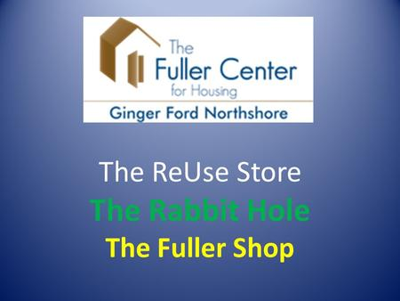 The ReUse Store The Rabbit Hole The Fuller Shop. Specializing in household and decorative items.