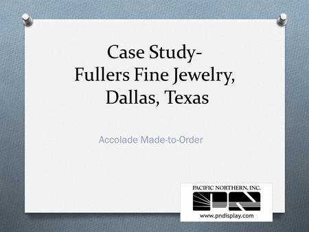 Case Study- Fullers Fine Jewelry, Dallas, Texas Accolade Made-to-Order.