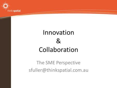 Information Technology Solutions Innovation & Collaboration The SME Perspective