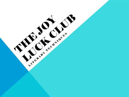The Joy Luck Club Literary Techniques.