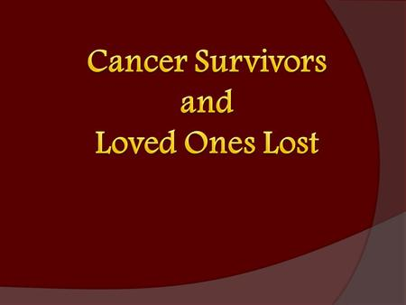 TEXAS STATE Cancer SURVIVORS Regents' Professor Department of Geography, Texas State Prostate Cancer Survivor.