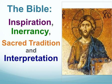 Inspiration, Inerrancy, Sacred Tradition and Interpretation